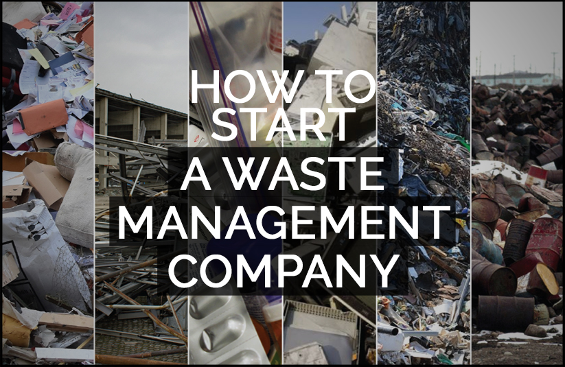 How to Start a Waste Management Company?