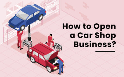 How to Open a Car Shop Business?
